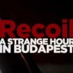 recoil-a-strange-hour-in-budapest