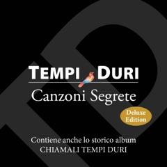 tempi duri Canzoni_Segrete_DLX_copertina